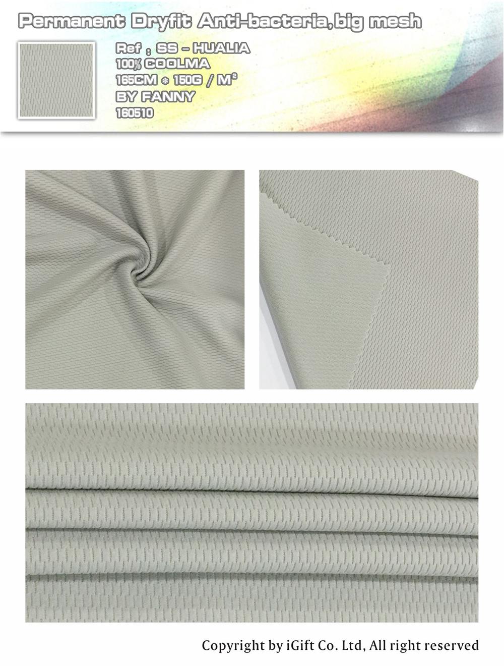 Permanent Dryfit Anti-bacteria,big mesh   Ref:SS-HUALIA    100% COOLMA   165CM*150G/M²   BY  FANNY   160510