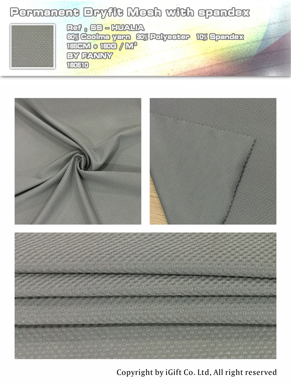 Permanent Dryfit Mesh with spandex        Ref:SS-HUALIA    60% Coolma yarn   30%Polyester 10%Spandex     165CM*160G/M²   BY  FANNY   160510